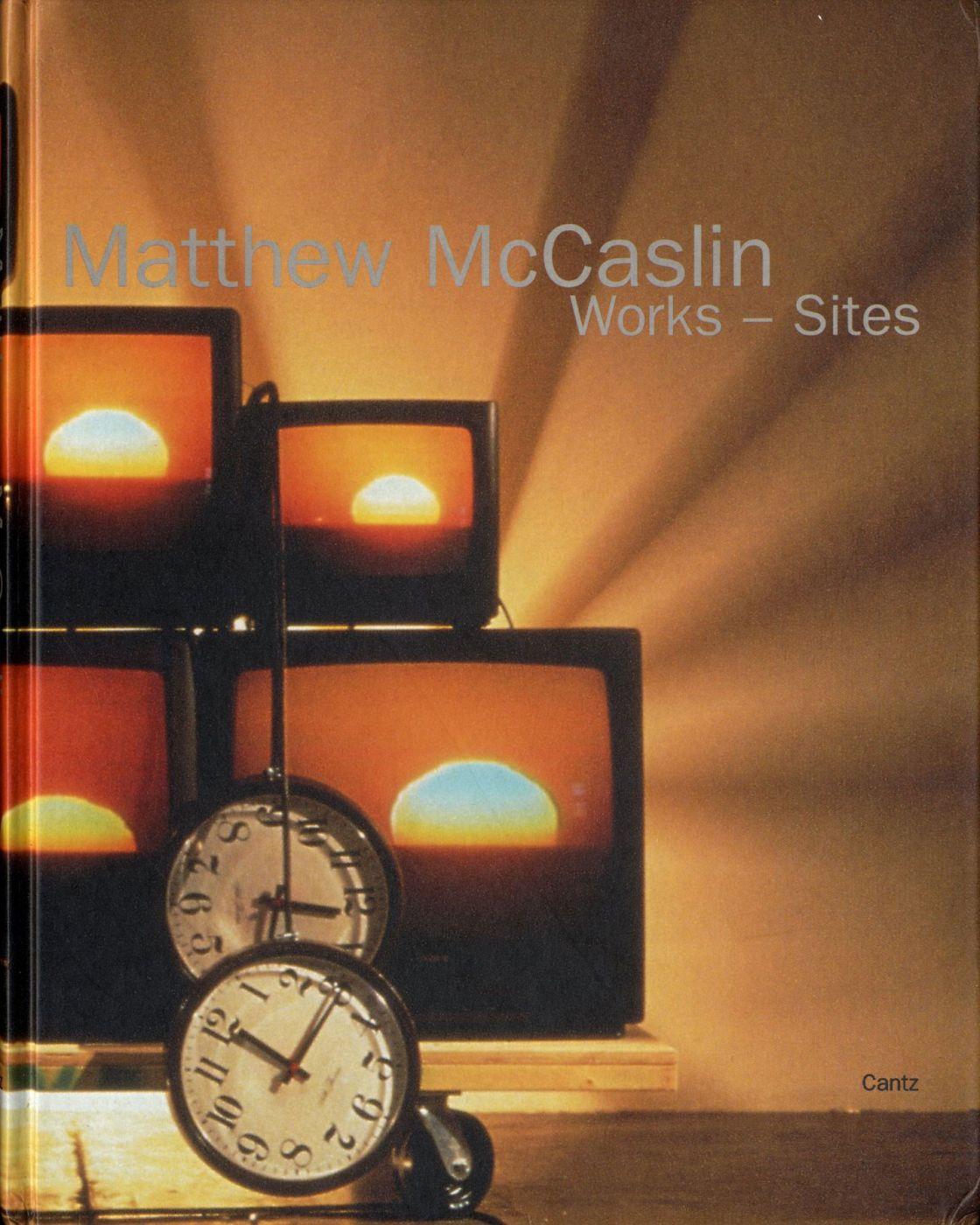 Matthew McCaslin: Works - Sites, Katalogansicht