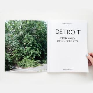 Franziska Klose, DETROIT: FIELD NOTES FROM A WILD CITY